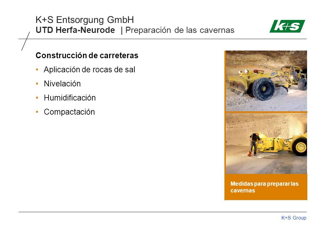 K+S Group K+S Entsorgung GmbH UTD Herfa-Neurode | Preparación de las cavernas Construcción de carreteras Aplicación de rocas de sal Nivelación Humidificación Compactación Medidas para preparar las cavernas