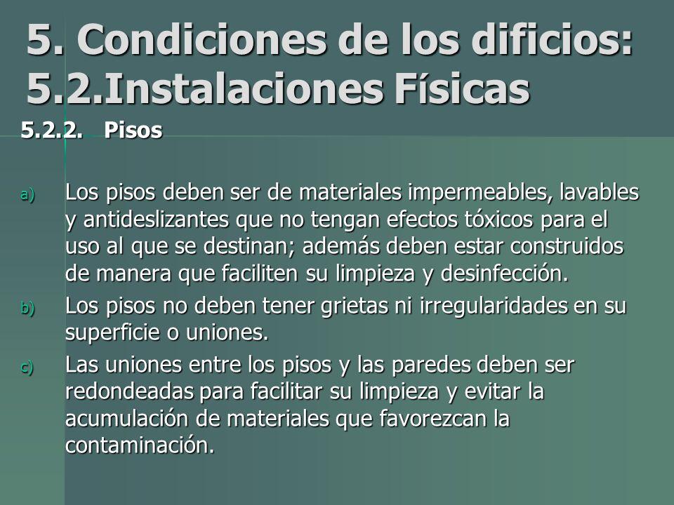 5.Condiciones de los dificios: 5.2.Instalaciones F í sicas 5.2.2.