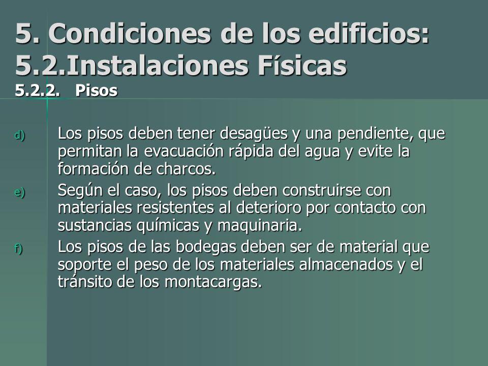 5.Condiciones de los edificios: 5.2.Instalaciones F í sicas 5.2.2.