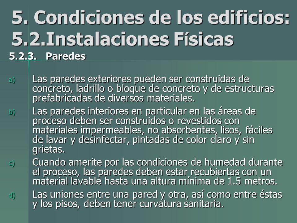 5.Condiciones de los edificios: 5.2.Instalaciones F í sicas 5.2.3.