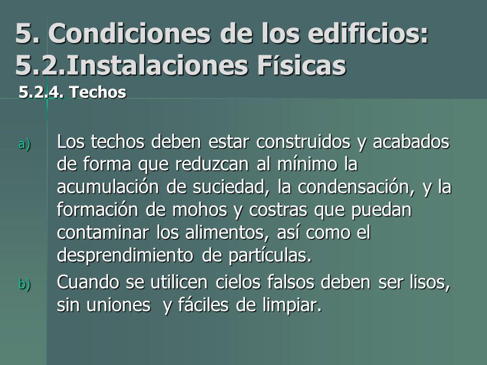 5.Condiciones de los edificios: 5.2.Instalaciones F í sicas 5.2.4.