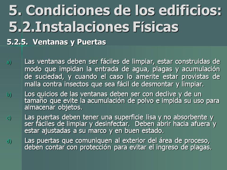5.Condiciones de los edificios: 5.2.Instalaciones F í sicas 5.2.5.