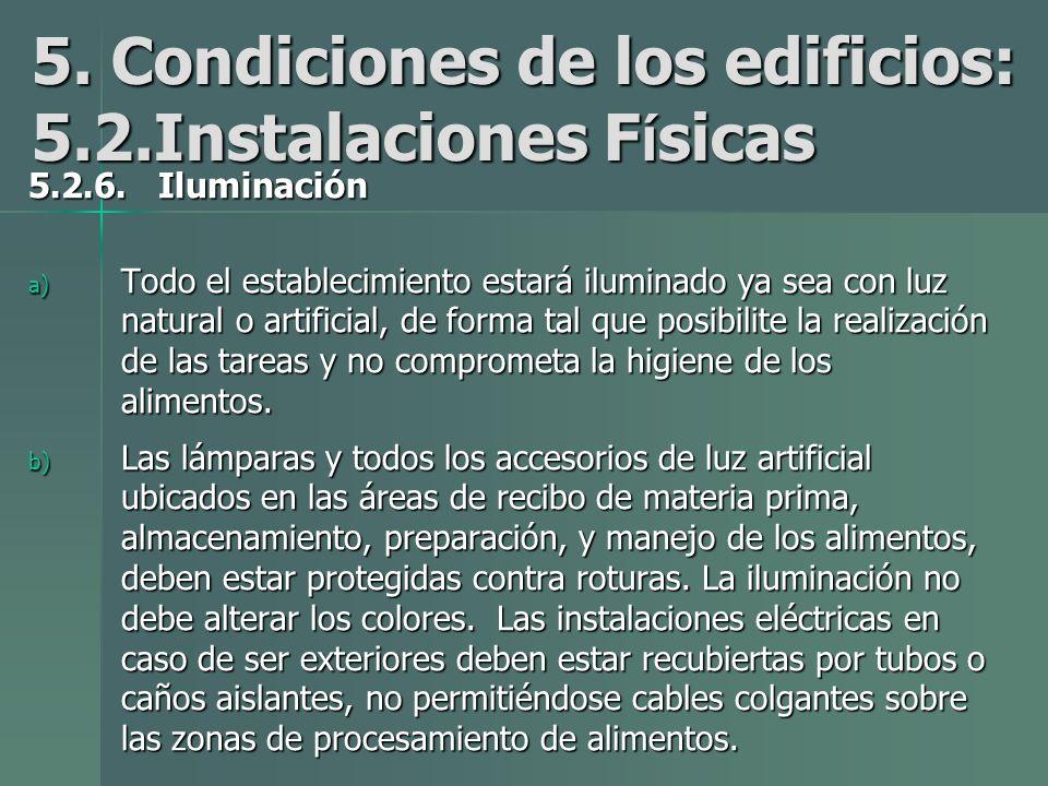 5.Condiciones de los edificios: 5.2.Instalaciones F í sicas 5.2.6.