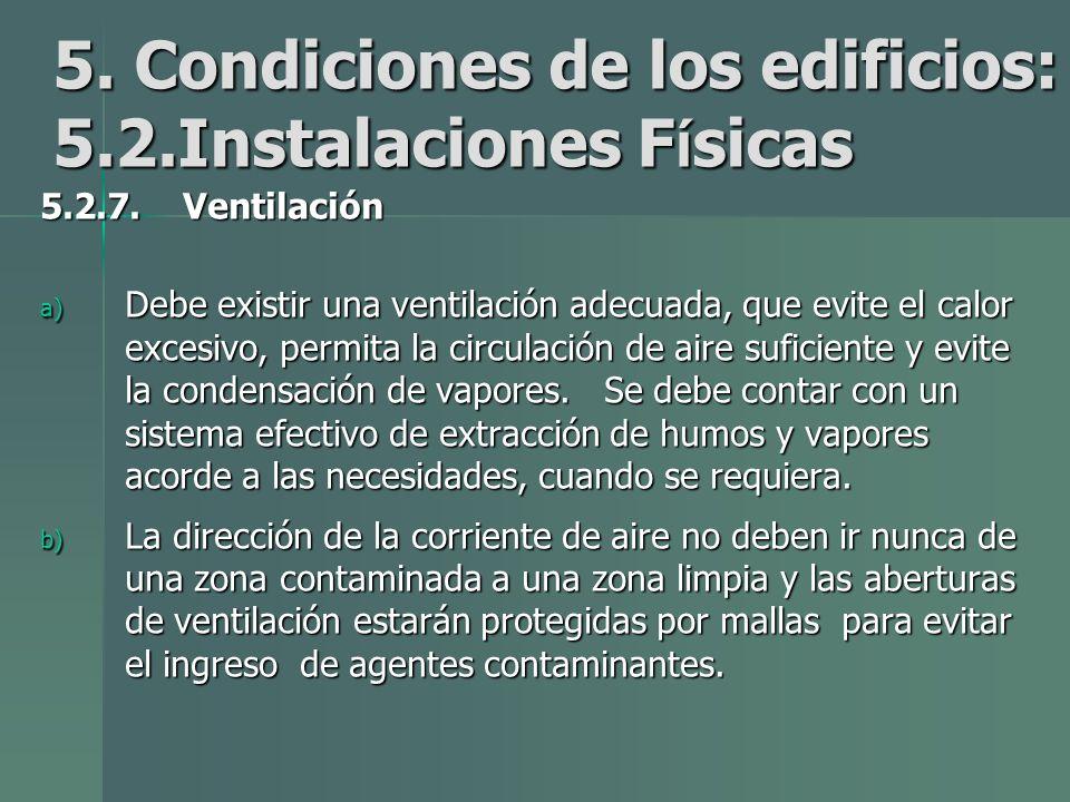 5.Condiciones de los edificios: 5.2.Instalaciones F í sicas 5.2.7.