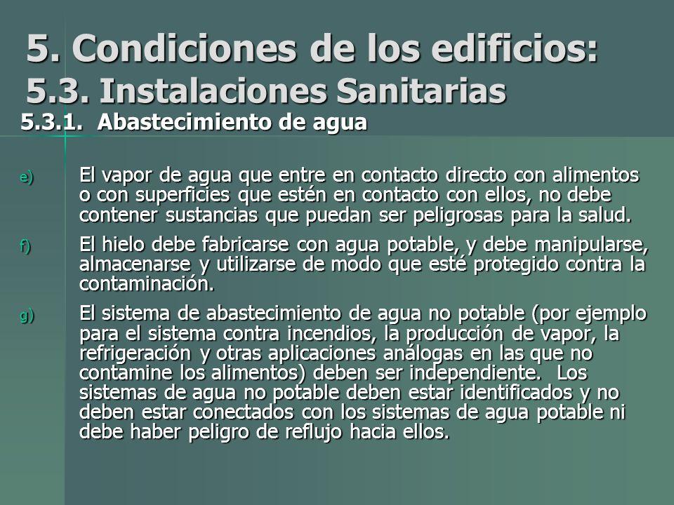5.Condiciones de los edificios: 5.3. Instalaciones Sanitarias 5.3.1.