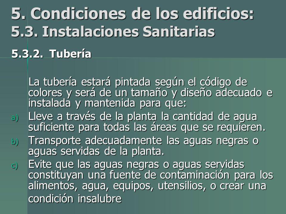 5.Condiciones de los edificios: 5.3. Instalaciones Sanitarias 5.3.2.
