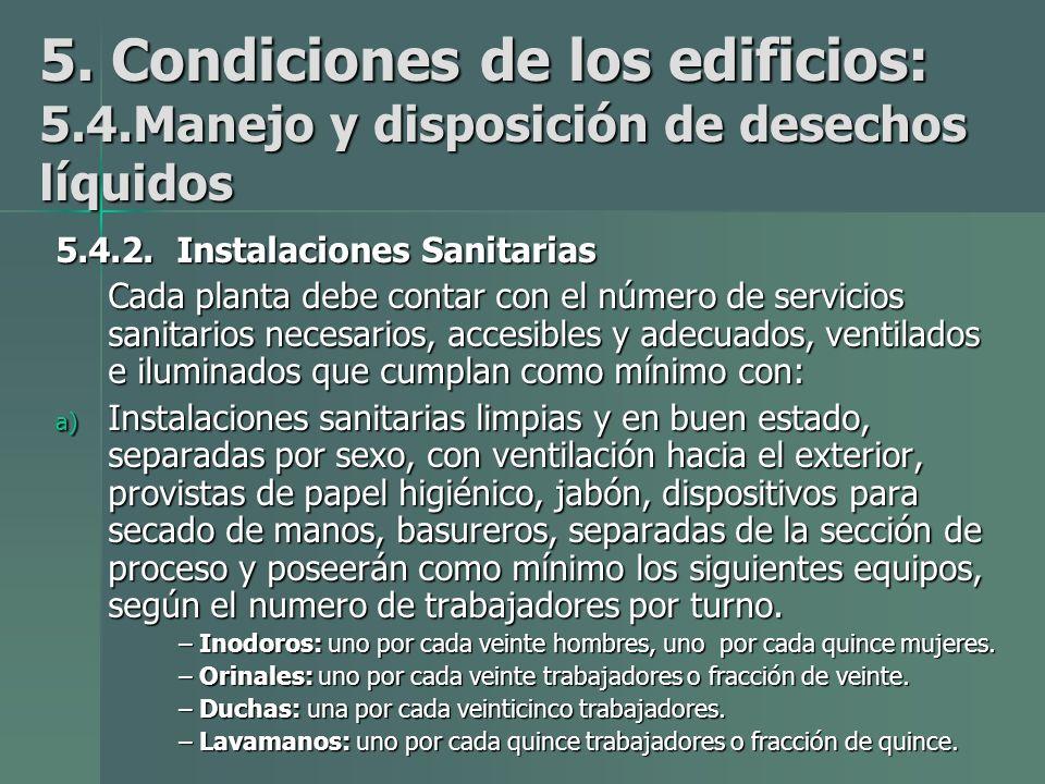 5.Condiciones de los edificios: 5.4.Manejo y disposición de desechos líquidos 5.4.2.