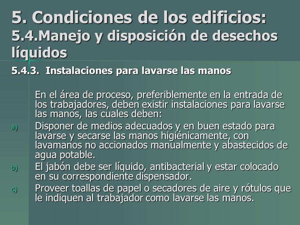 5.Condiciones de los edificios: 5.4.Manejo y disposición de desechos líquidos 5.4.3.