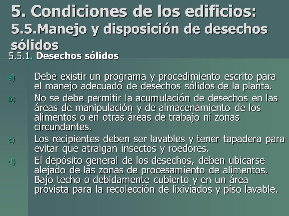 5.Condiciones de los edificios: 5.5.Manejo y disposición de desechos sólidos 5.5.1.