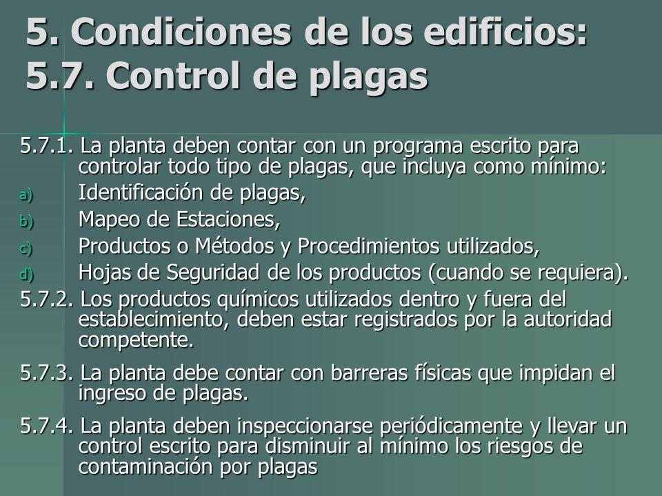 5.Condiciones de los edificios: 5.7. Control de plagas 5.7.1.