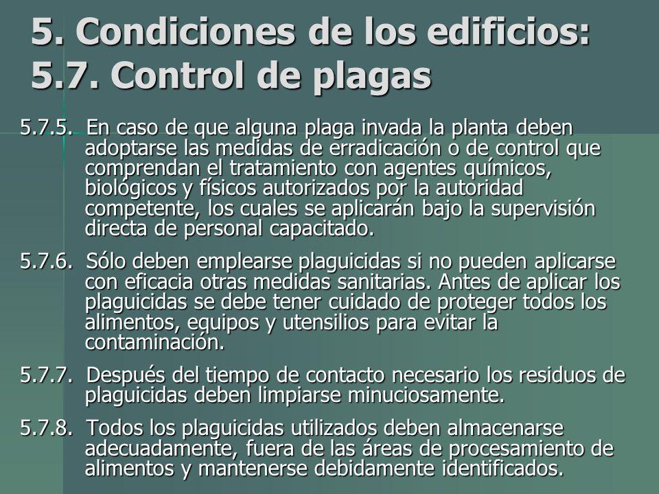 5.Condiciones de los edificios: 5.7. Control de plagas 5.7.5.