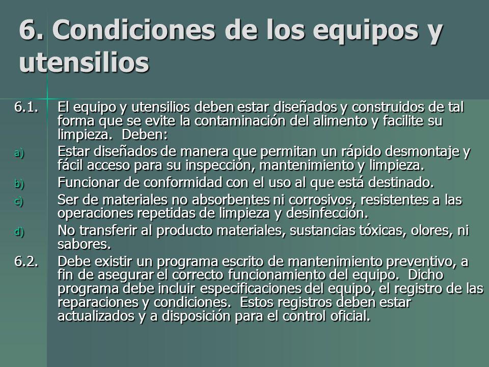 6.Condiciones de los equipos y utensilios 6.1.