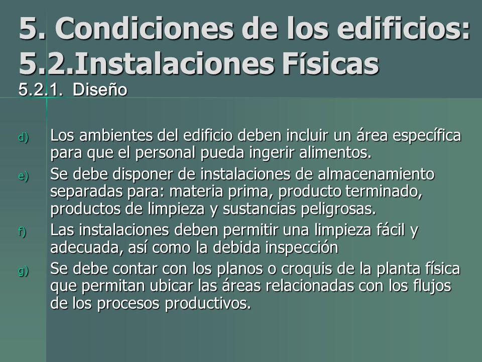 5.Condiciones de los edificios: 5.2.Instalaciones F í sicas 5.2.1.