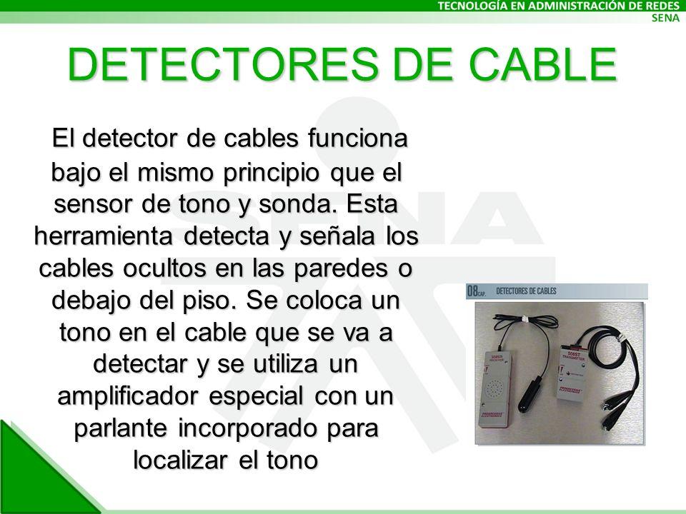 DETECTORES DE CABLE El detector de cables funciona bajo el mismo principio que el sensor de tono y sonda.