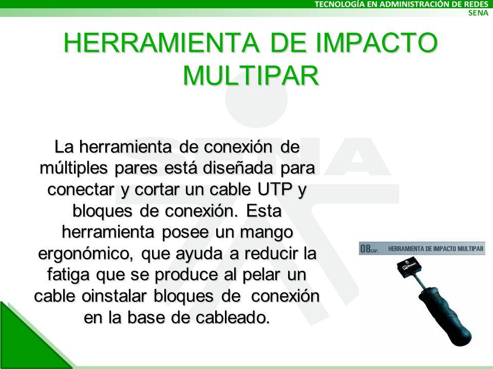 HERRAMIENTA DE IMPACTO MULTIPAR La herramienta de conexión de múltiples pares está diseñada para conectar y cortar un cable UTP y bloques de conexión.