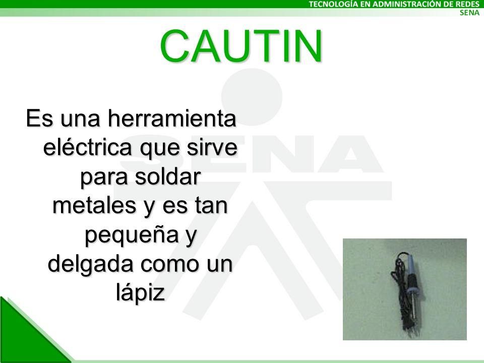 CAUTIN Es una herramienta eléctrica que sirve para soldar metales y es tan pequeña y delgada como un lápiz