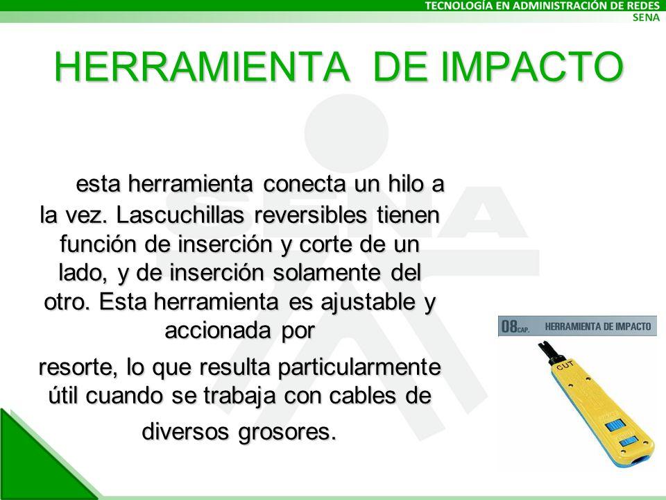HERRAMIENTA DE IMPACTO esta herramienta conecta un hilo a la vez.