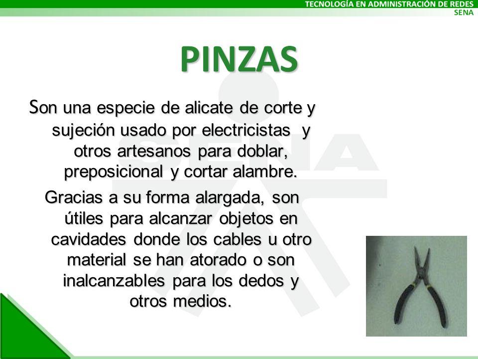 PINZAS S on una especie de alicate de corte y sujeción usado por electricistas y otros artesanos para doblar, preposicional y cortar alambre.