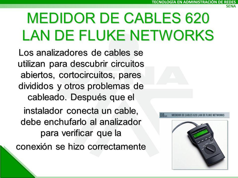 MEDIDOR DE CABLES 620 LAN DE FLUKE NETWORKS Los analizadores de cables se utilizan para descubrir circuitos abiertos, cortocircuitos, pares divididos y otros problemas de cableado.