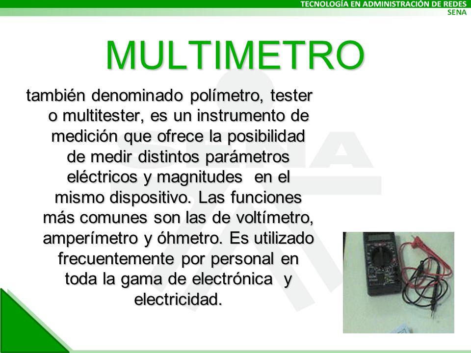 MULTIMETRO también denominado polímetro, tester o multitester, es un instrumento de medición que ofrece la posibilidad de medir distintos parámetros eléctricos y magnitudes en el mismo dispositivo.