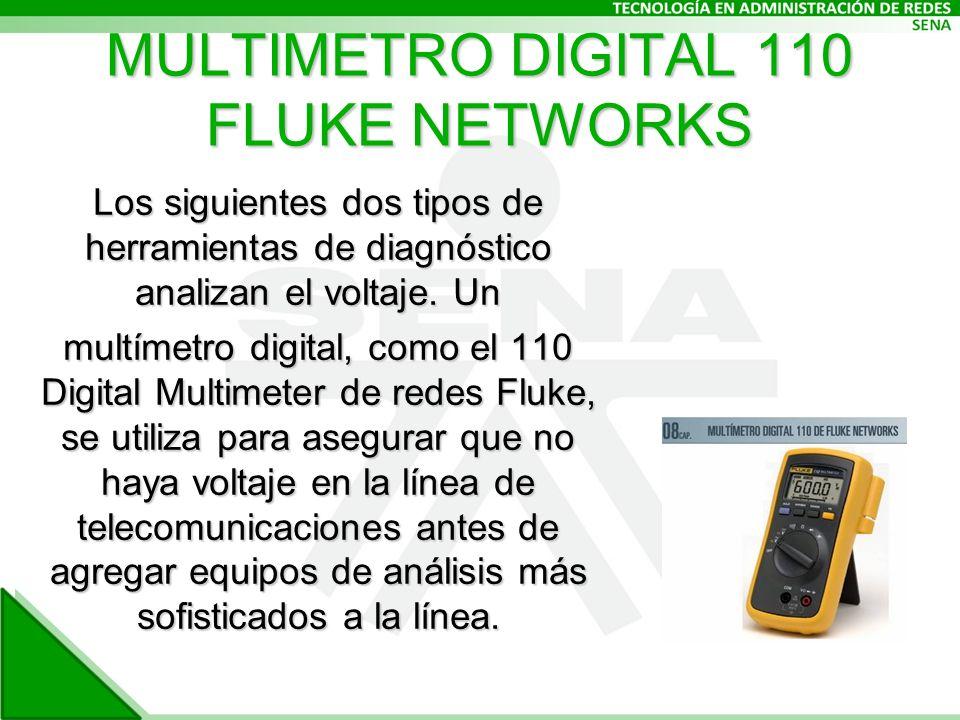 MULTIMETRO DIGITAL 110 FLUKE NETWORKS Los siguientes dos tipos de herramientas de diagnóstico analizan el voltaje.