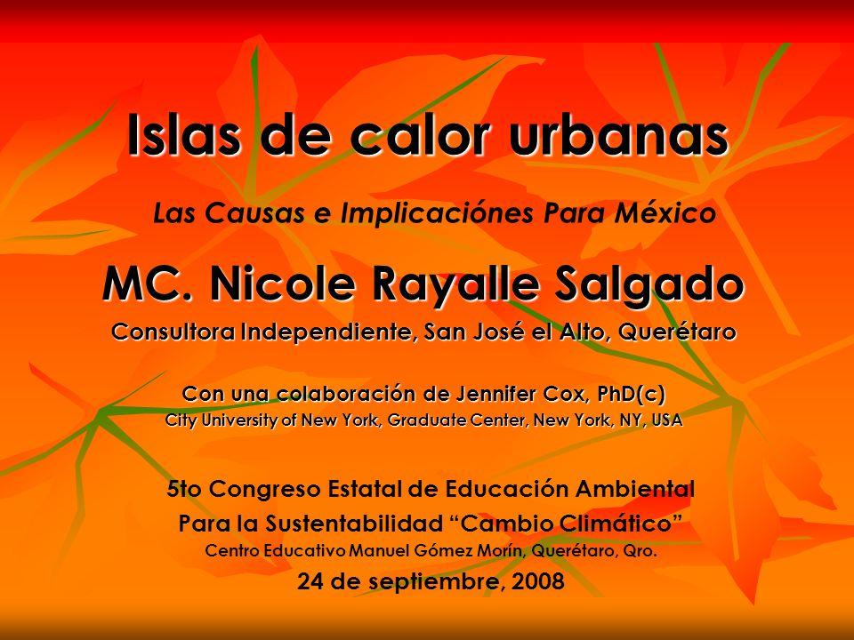 Islas de calor urbanas Islas de calor urbanas Las Causas e Implicaciónes Para México 5to Congreso Estatal de Educación Ambiental Para la Sustentabilid