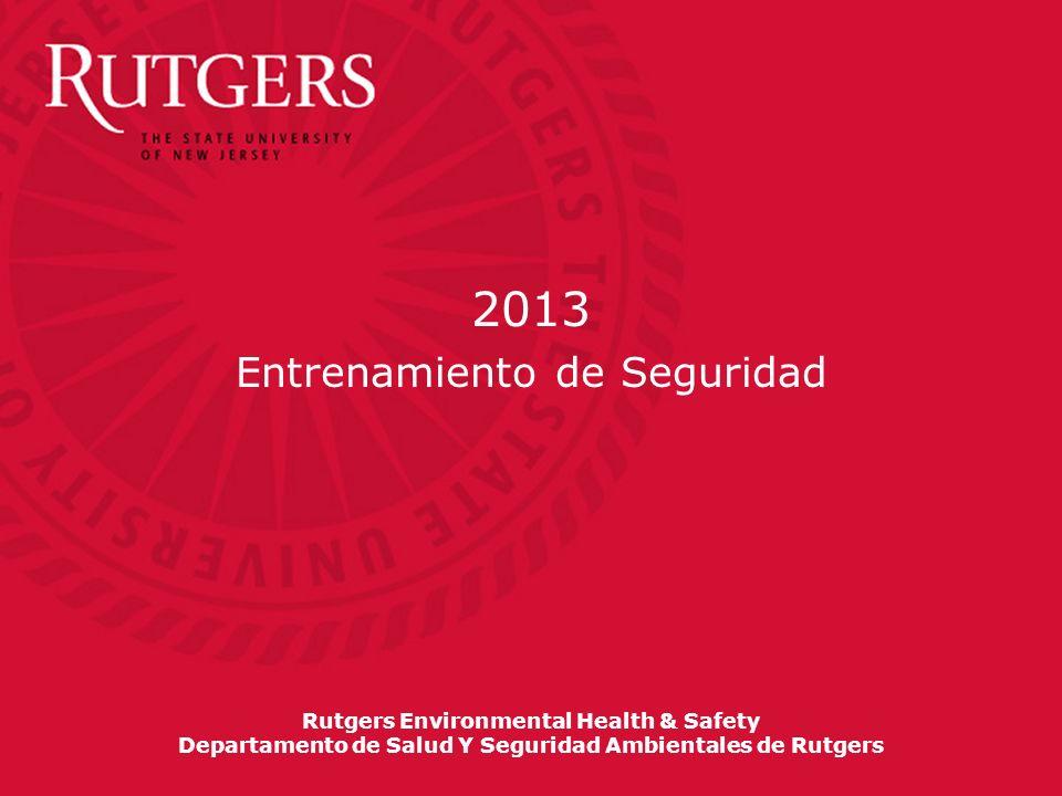 Rutgers Environmental Health & Safety Departamento de Salud Y Seguridad Ambientales de Rutgers 2013 Entrenamiento de Seguridad