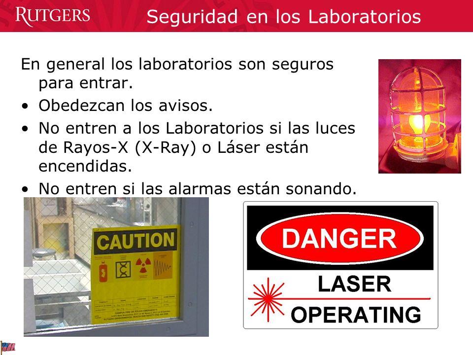 Seguridad en los Laboratorios En general los laboratorios son seguros para entrar. Obedezcan los avisos. No entren a los Laboratorios si las luces de