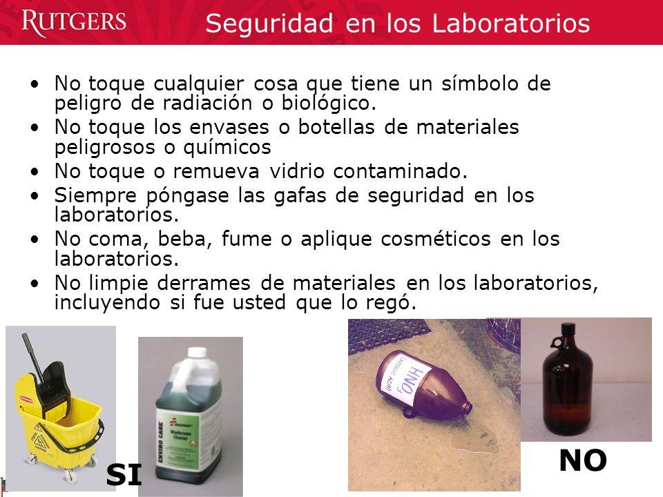 Seguridad en los Laboratorios No toque cualquier cosa que tiene un símbolo de peligro de radiación o biológico. No toque los envases o botellas de mat