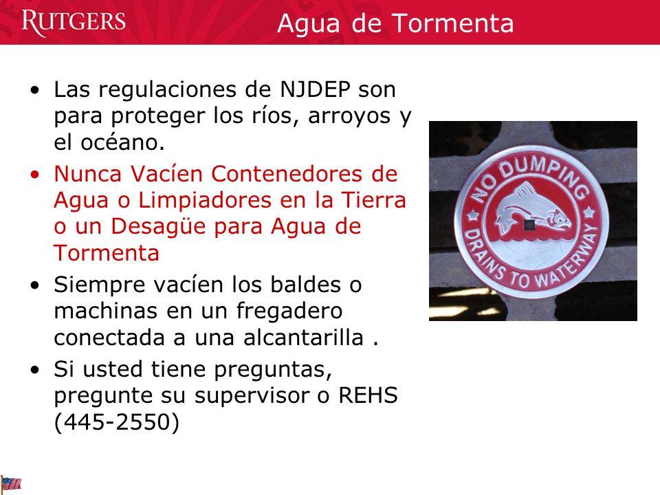 Agua de Tormenta Las regulaciones de NJDEP son para proteger los ríos, arroyos y el océano. Nunca Vacíen Contenedores de Agua o Limpiadores en la Tier