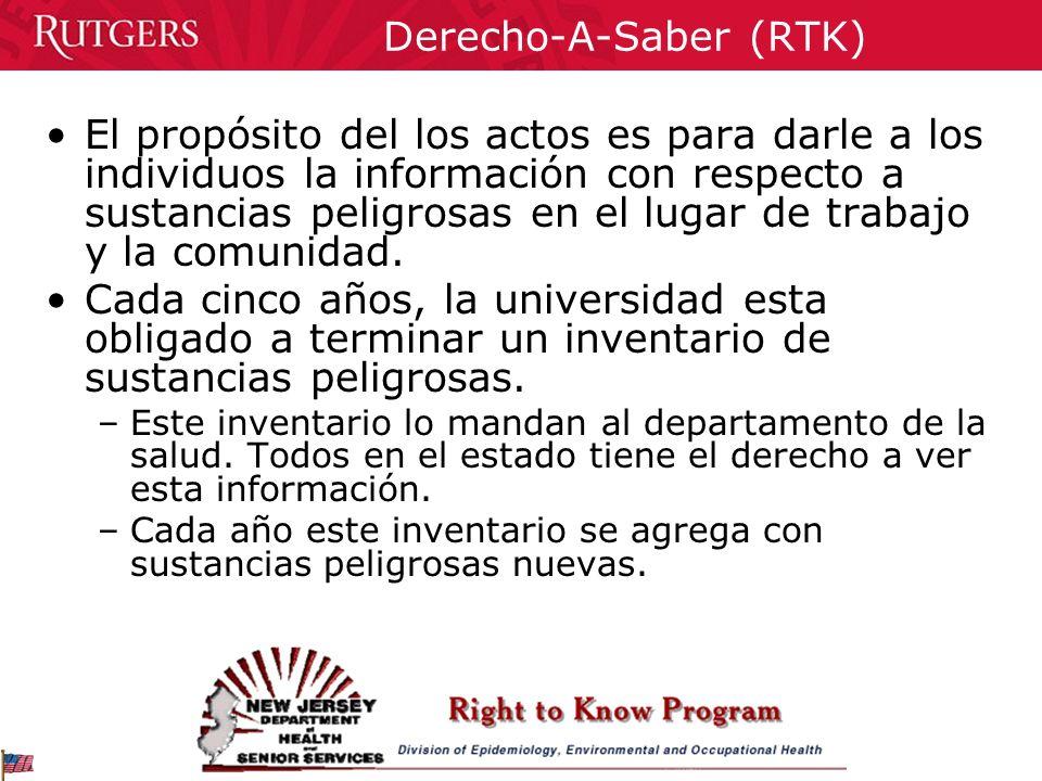 Derecho-A-Saber (RTK) El propósito del los actos es para darle a los individuos la información con respecto a sustancias peligrosas en el lugar de tra