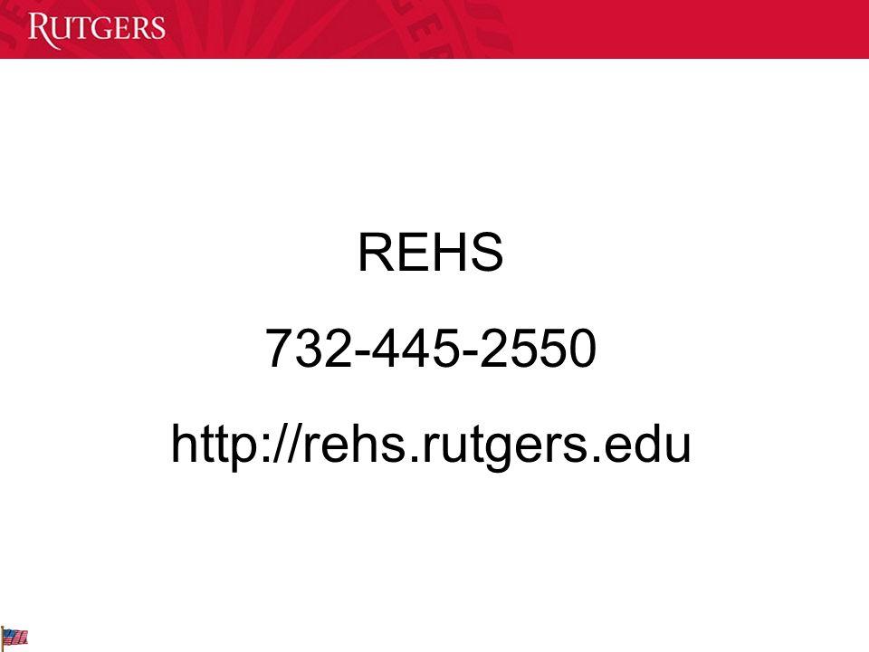 REHS 732-445-2550 http://rehs.rutgers.edu