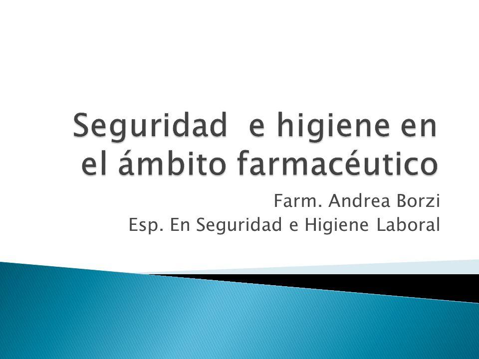 Farm. Andrea Borzi Esp. En Seguridad e Higiene Laboral