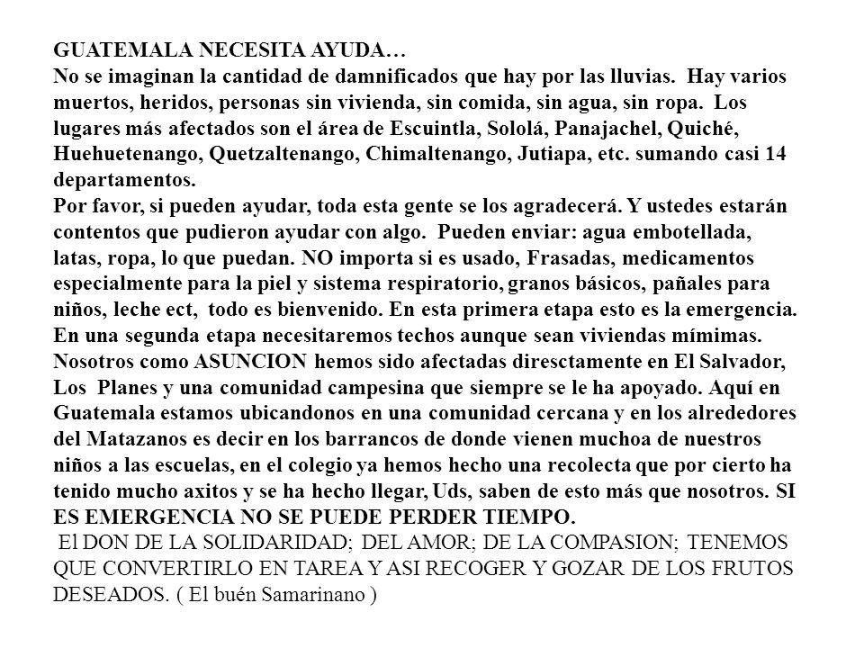 GUATEMALA NECESITA AYUDA… No se imaginan la cantidad de damnificados que hay por las lluvias. Hay varios muertos, heridos, personas sin vivienda, sin