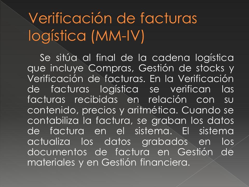 Se sitúa al final de la cadena logística que incluye Compras, Gestión de stocks y Verificación de facturas. En la Verificación de facturas logística s