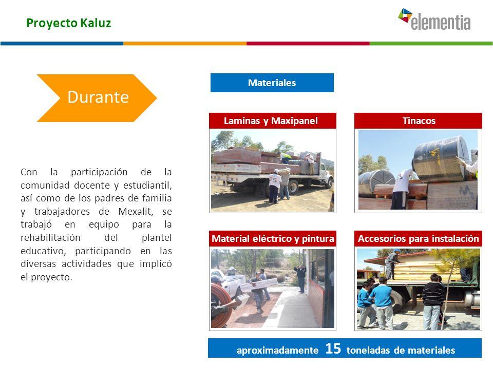 Proyecto Kaluz Con la participación de la comunidad docente y estudiantil, así como de los padres de familia y trabajadores de Mexalit, se trabajó en