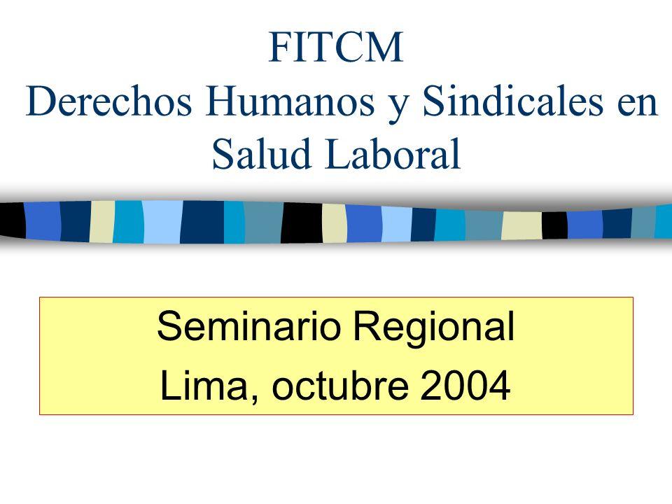 FITCM Derechos Humanos y Sindicales en Salud Laboral Seminario Regional Lima, octubre 2004