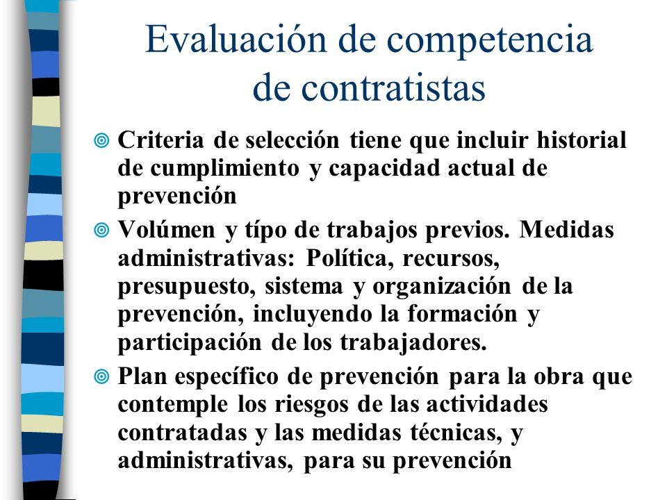 Evaluación de competencia de contratistas Criteria de selección tiene que incluir historial de cumplimiento y capacidad actual de prevención Volúmen y