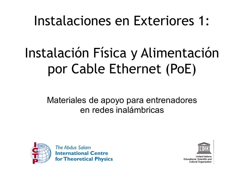 Instalaciones en Exteriores 1: Instalación Física y Alimentación por Cable Ethernet (PoE) Materiales de apoyo para entrenadores en redes inalámbricas