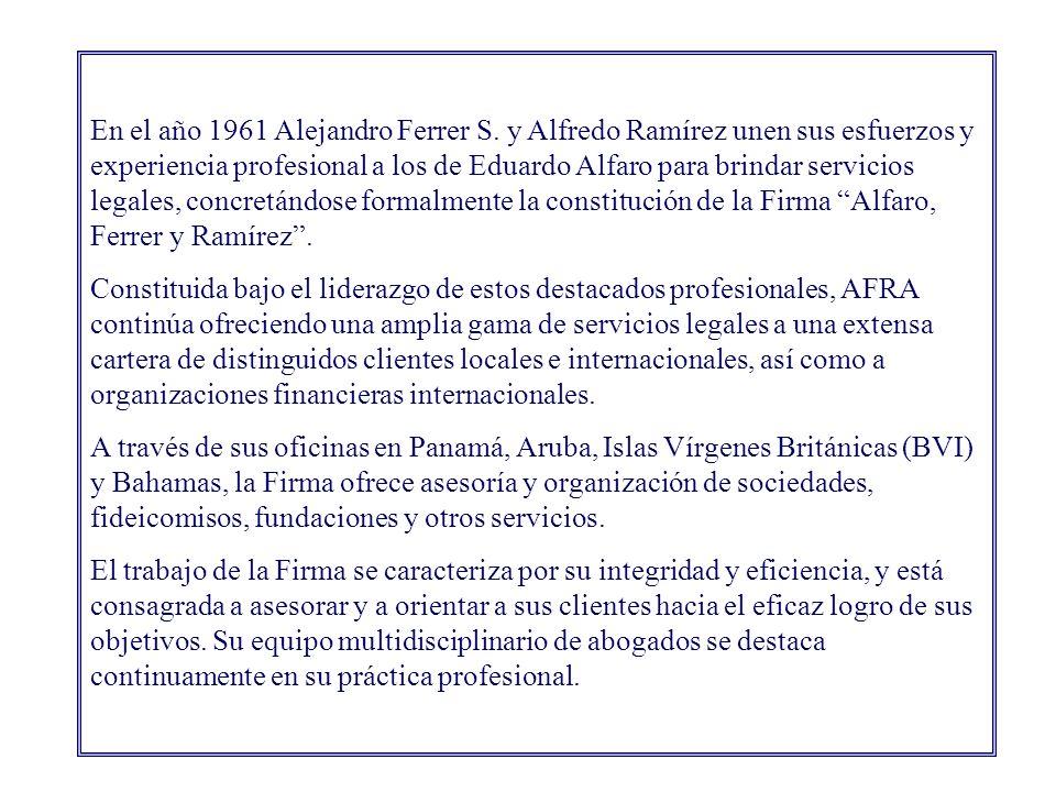 Historia de Alfaro, Ferrer & Ramírez Alfaro, Ferrer & Ramírez es una de las firmas de abogados más reconocidas en Panamá y cuenta con un equipo de pro