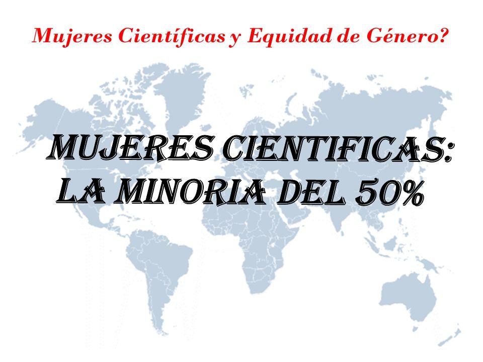 Mujeres Científicas y Equidad de Género?
