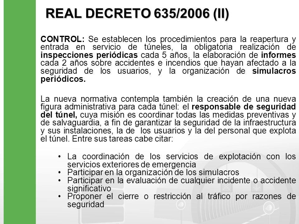 REAL DECRETO 635/2006 (II) CONTROL: Se establecen los procedimientos para la reapertura y entrada en servicio de túneles, la obligatoria realización d