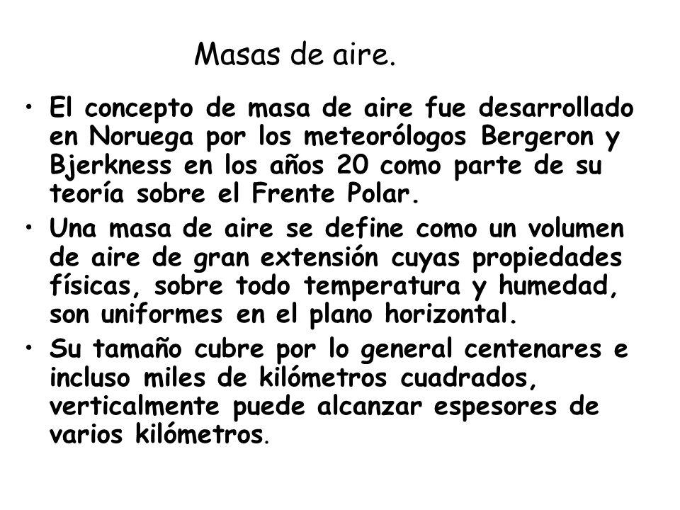 Masas de aire. El concepto de masa de aire fue desarrollado en Noruega por los meteorólogos Bergeron y Bjerkness en los años 20 como parte de su teorí