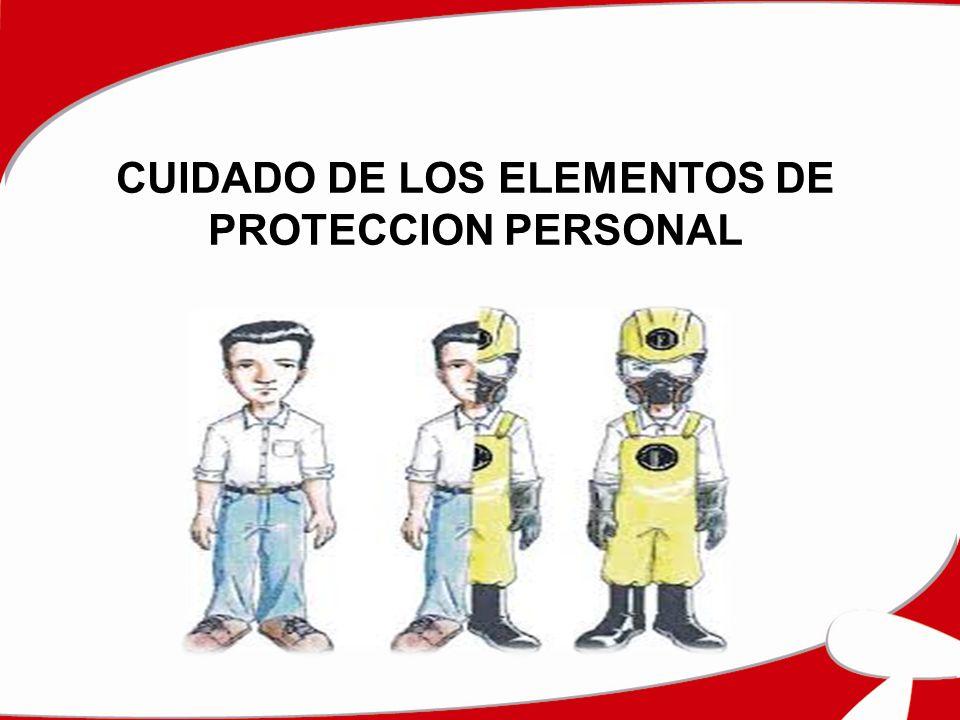 CUIDADO DE LOS ELEMENTOS DE PROTECCION PERSONAL