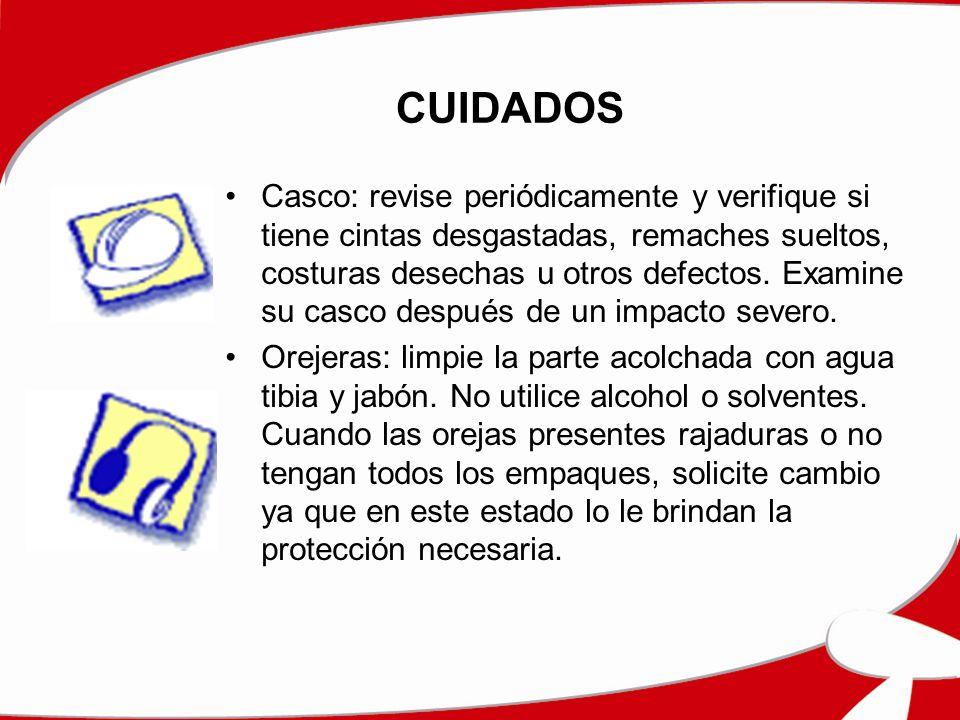 CUIDADOS Casco: revise periódicamente y verifique si tiene cintas desgastadas, remaches sueltos, costuras desechas u otros defectos. Examine su casco