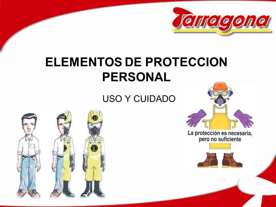 ELEMENTOS DE PROTECCION PERSONAL USO Y CUIDADO