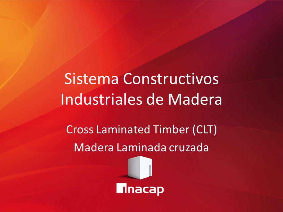 Sistema Constructivos Industriales de Madera Cross Laminated Timber (CLT) Madera Laminada cruzada