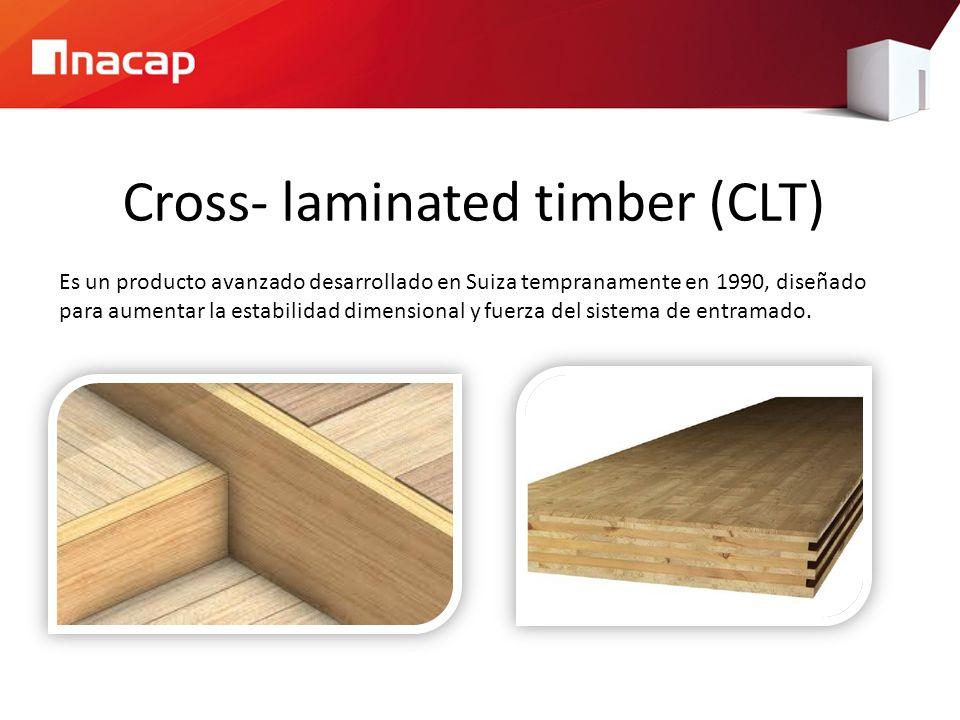 Cross- laminated timber (CLT) Es un producto avanzado desarrollado en Suiza tempranamente en 1990, diseñado para aumentar la estabilidad dimensional y