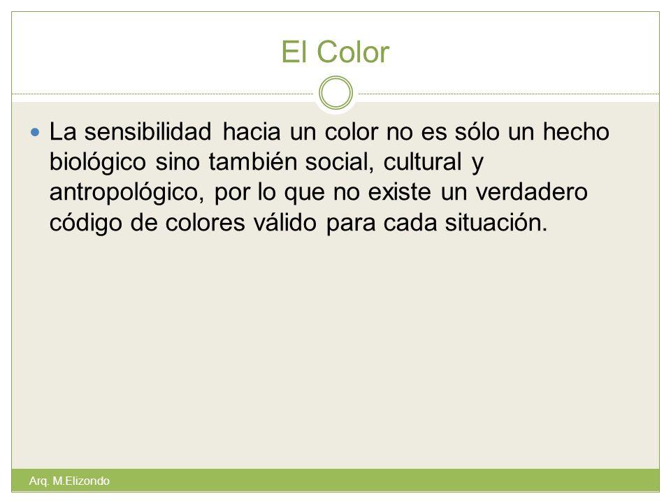El Color La sensibilidad hacia un color no es sólo un hecho biológico sino también social, cultural y antropológico, por lo que no existe un verdadero