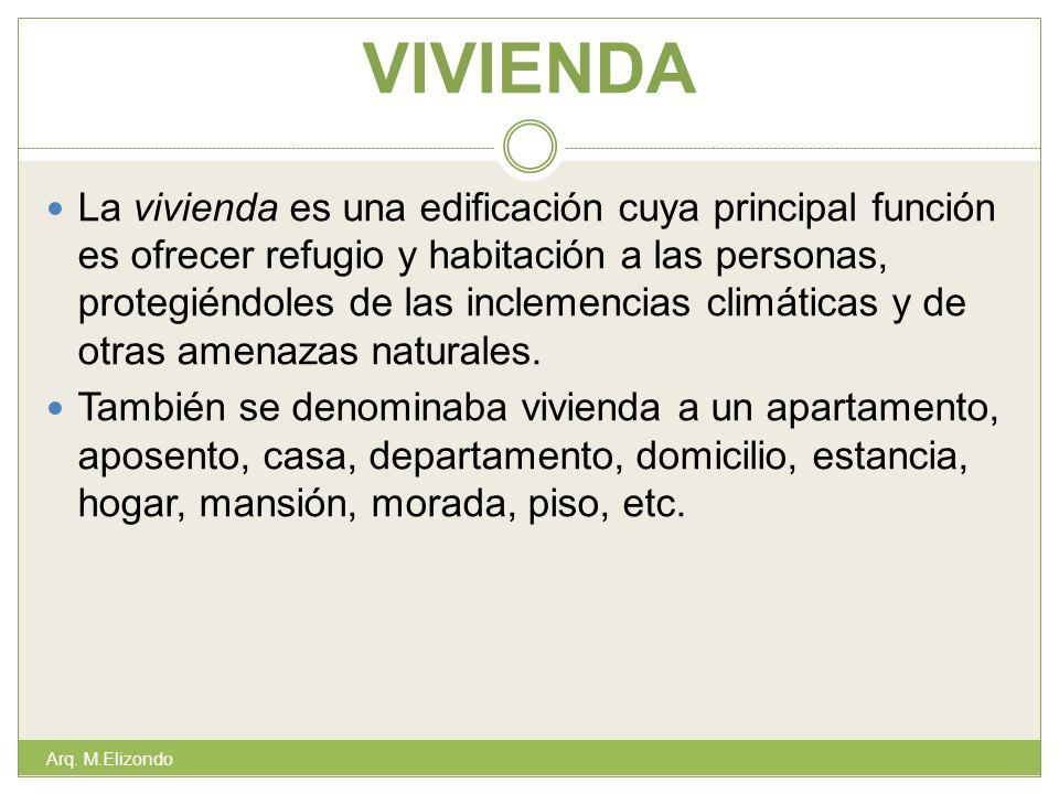 VIVIENDA La vivienda es una edificación cuya principal función es ofrecer refugio y habitación a las personas, protegiéndoles de las inclemencias clim